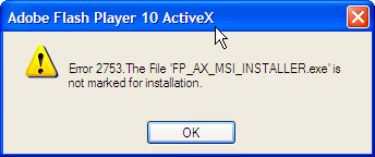 Error 2753. The File 'FP_AX_MSI_INSTALLER.exe' is not marked for installation.